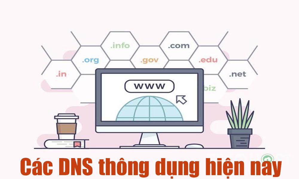 Các DNS thông dụng hiện nay