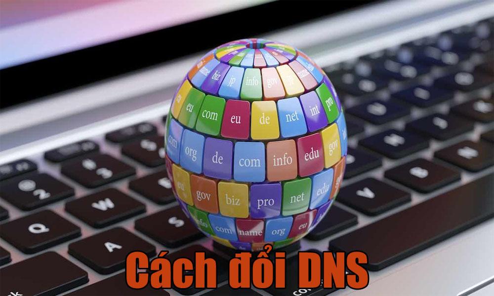 Cách đổi DNS