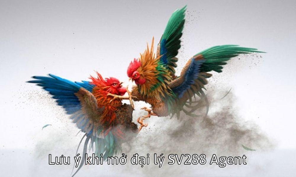 Lưu ý khi mở đại lý SV288 Agent