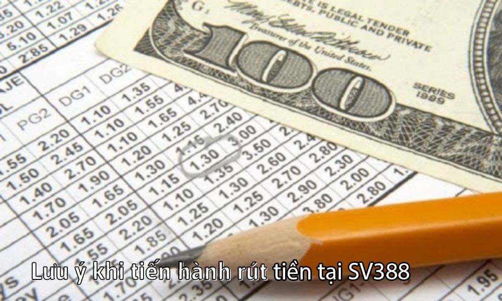 Lưu ý khi tiến hành rút tiền tại SV388