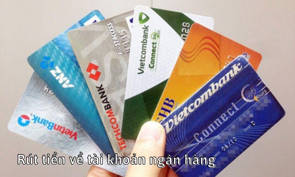 Rút tiền về tài khoản ngân hàng