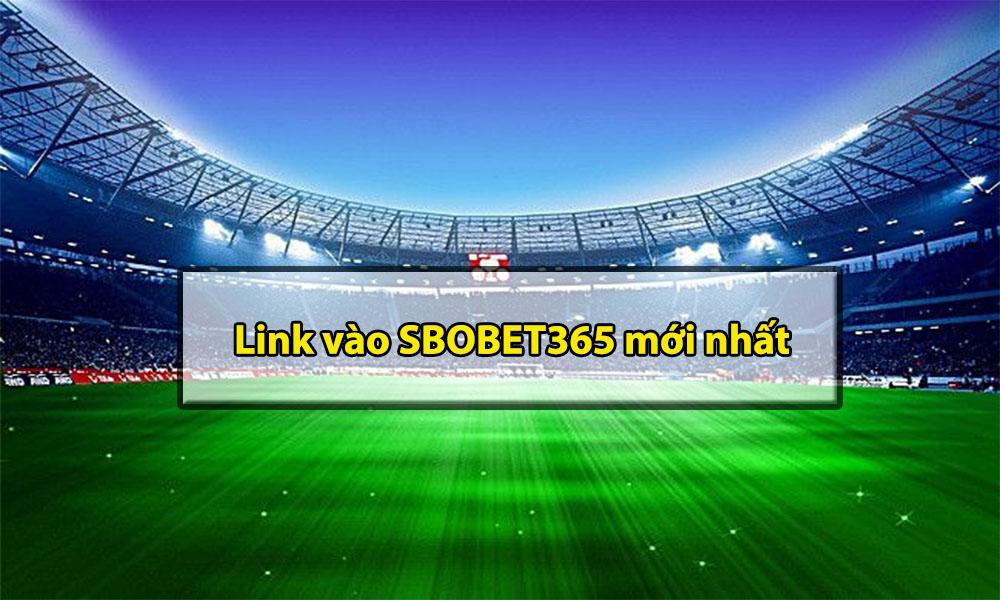 Cách lấy link đăng nhập vào SBOBET365 mới nhất 2021