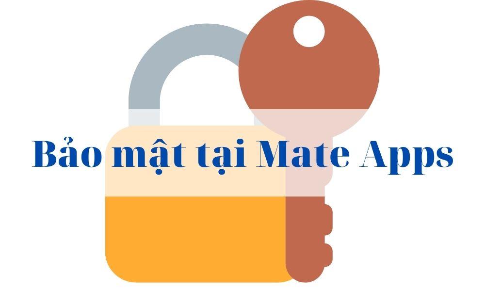 Chính sách bảo mật tại Mate Apps