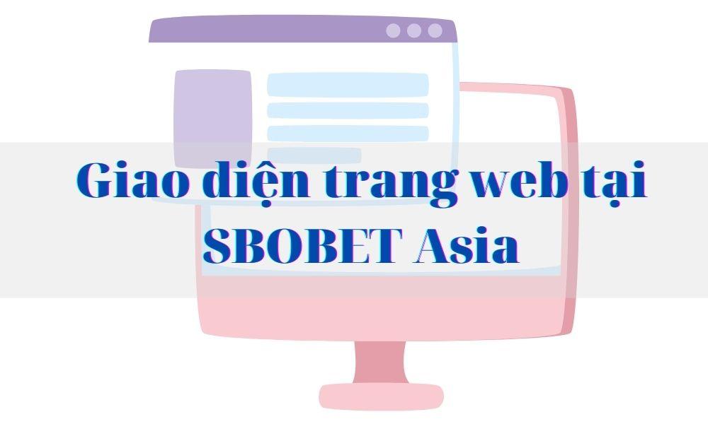 Đánh giá thiết kế và giao diện của SBOBET Asia