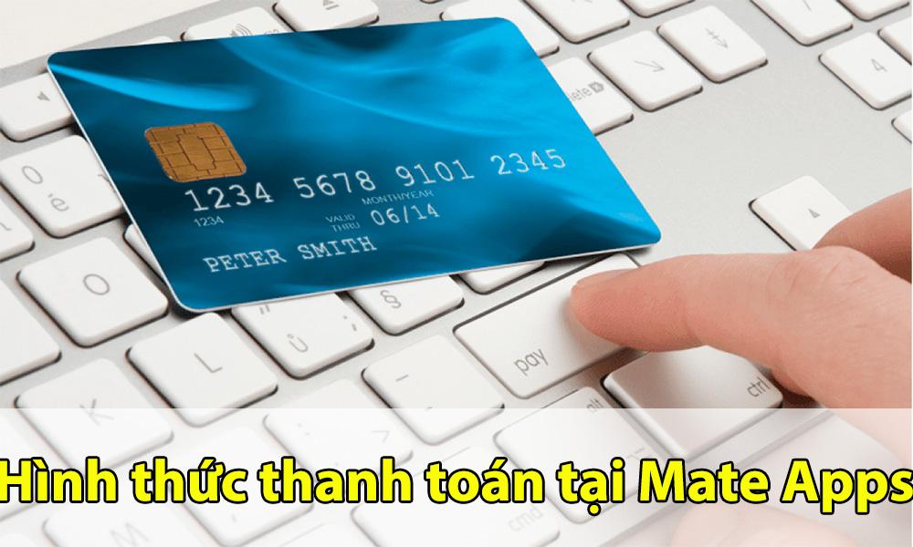 Hình thức thanh toán tại Mate Apps