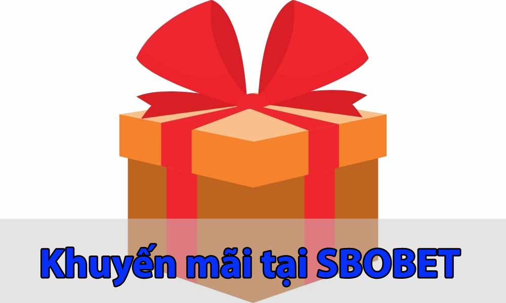 Khuyến mãi hấp dẫn khi đăng ký tài khoản SBOBET