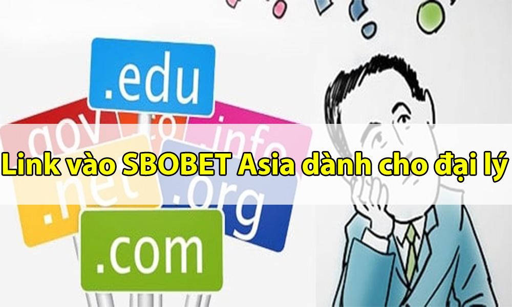 Link truy cập vào SBOBET Asia cho đại lý không bị chặn