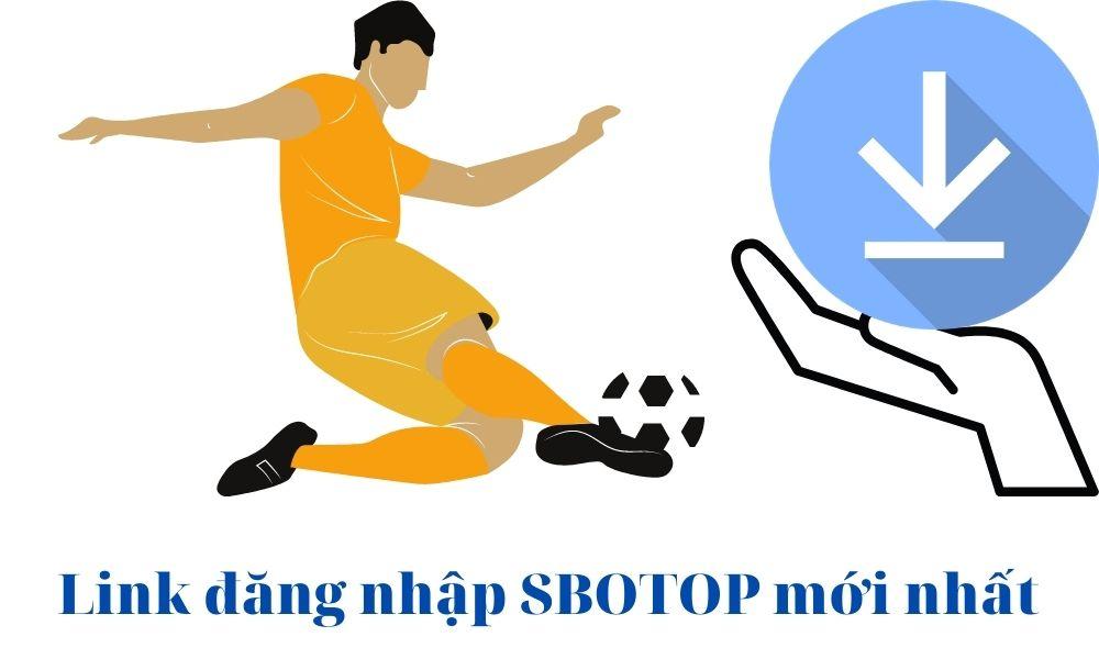 Link truy cập trang web cá cược SBOTOP mới nhất 2021