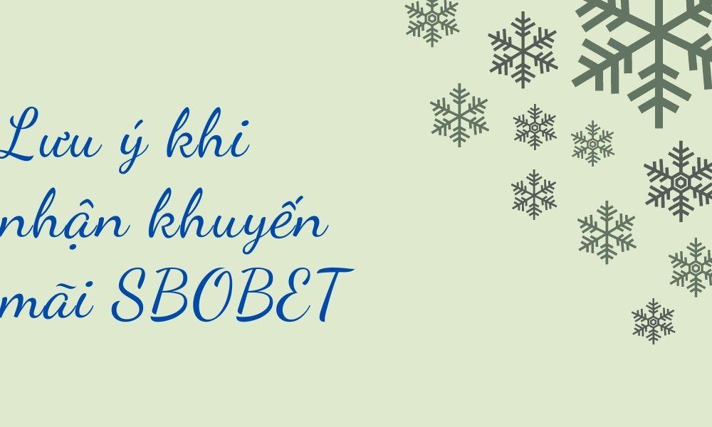 Lưu ý khi nhận khuyến mãi tại SBOBET