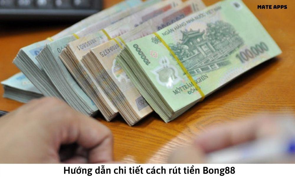 Hướng dẫn chi tiết cách rút tiền Bong88