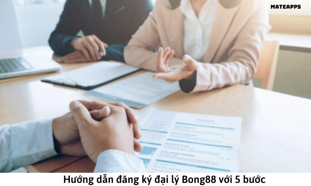 Hướng dẫn đăng ký đại lý Bong88 với 5 bước
