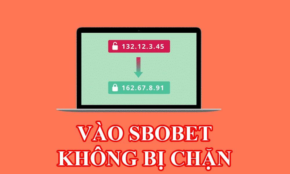 Link vào SBOBET không bị chặn