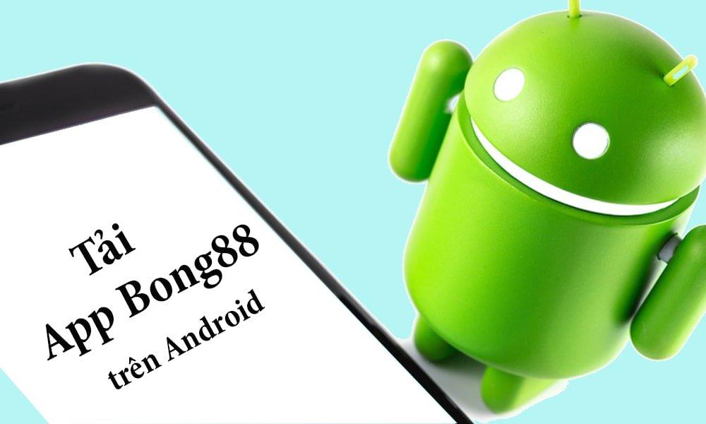 Cài đặt App Bong88 cho điện thoại Android